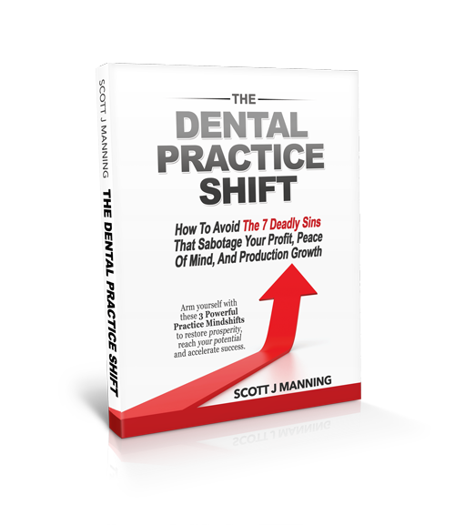 Dental practice shift by scott j manning mba i will personally be your guide and walk you through the specific ways to implement these 3 mind shifts in your practice and help you avoid the 7 deadly solutioingenieria Images